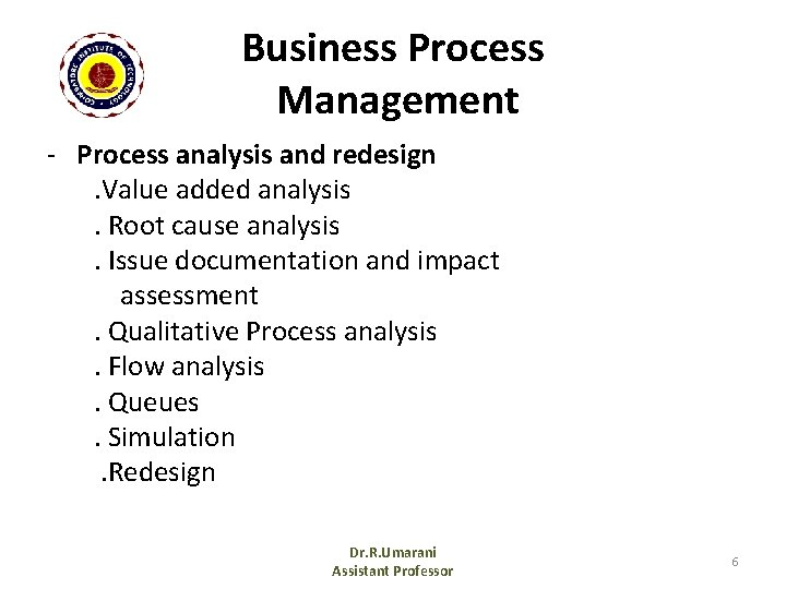 Business Process Management - Process analysis and redesign. Value added analysis. Root cause analysis.