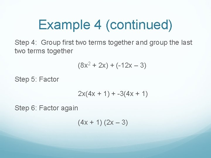 Example 4 (continued) Step 4: Group first two terms together and group the last