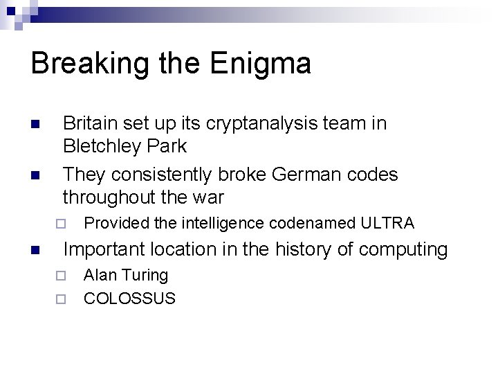 Breaking the Enigma n n Britain set up its cryptanalysis team in Bletchley Park