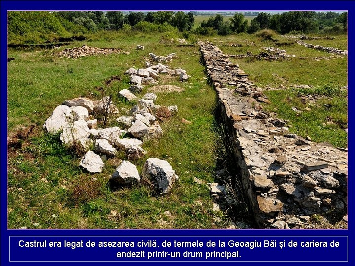 Castrul era legat de asezarea civilă, de termele de la Geoagiu Băi și de