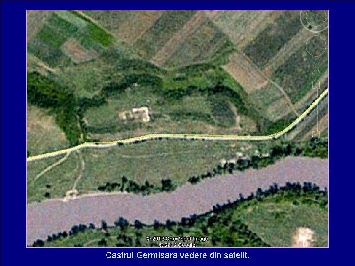 Castrul Germisara vedere din satelit.