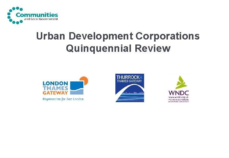 Urban Development Corporations Quinquennial Review