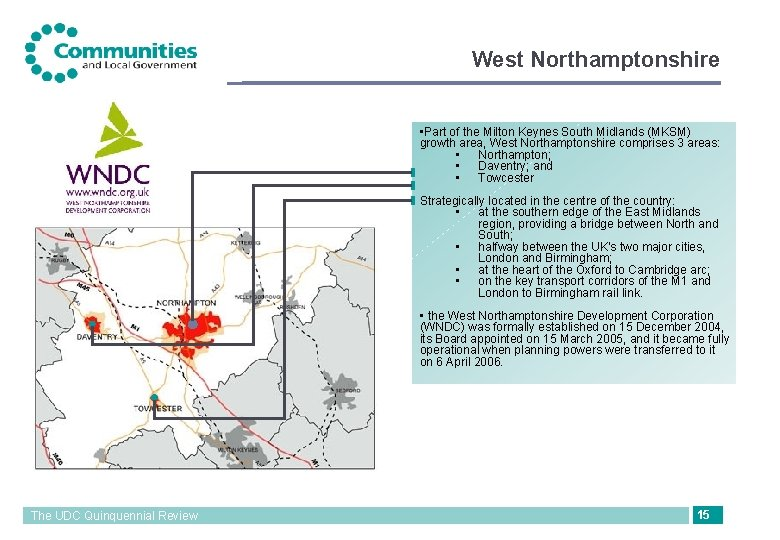 West Northamptonshire • Part of the Milton Keynes South Midlands (MKSM) growth area, West