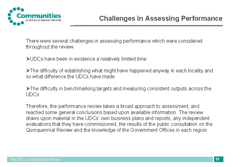 Challenges in Assessing Performance There were several challenges in assessing performance which were considered