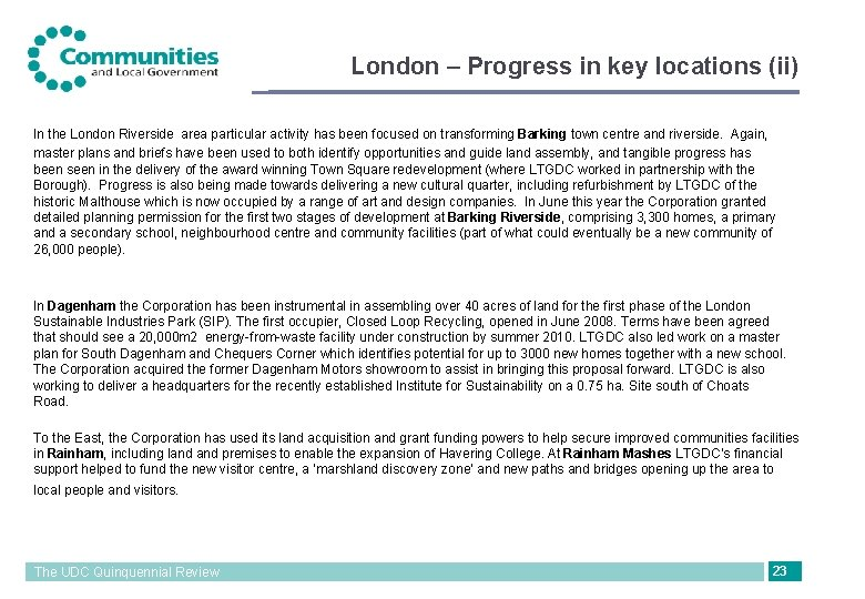 London – Progress in key locations (ii) In the London Riverside area particular activity