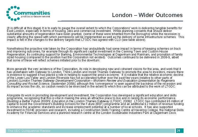 London – Wider Outcomes (It is difficult at this stage) It is to early