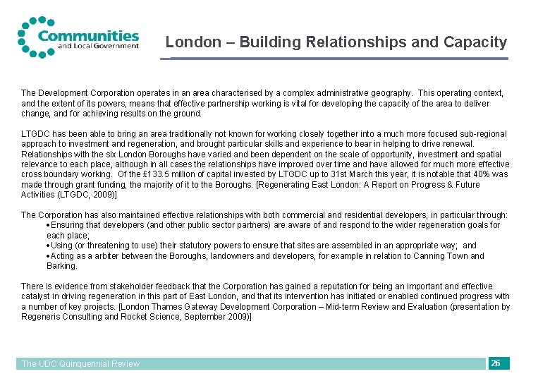 London – Building Relationships and Capacity The Development Corporation operates in an area characterised