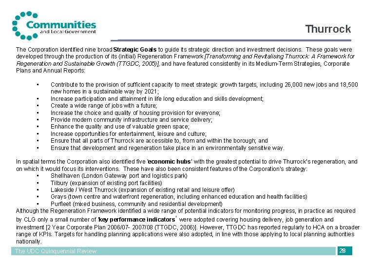 Thurrock The Corporation identified nine broad Strategic Goals to guide its strategic direction and