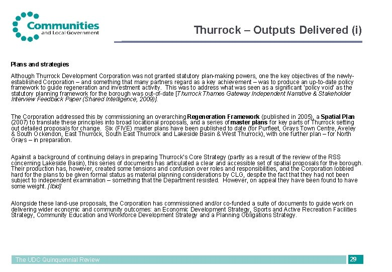 Thurrock – Outputs Delivered (i) Plans and strategies Although Thurrock Development Corporation was not