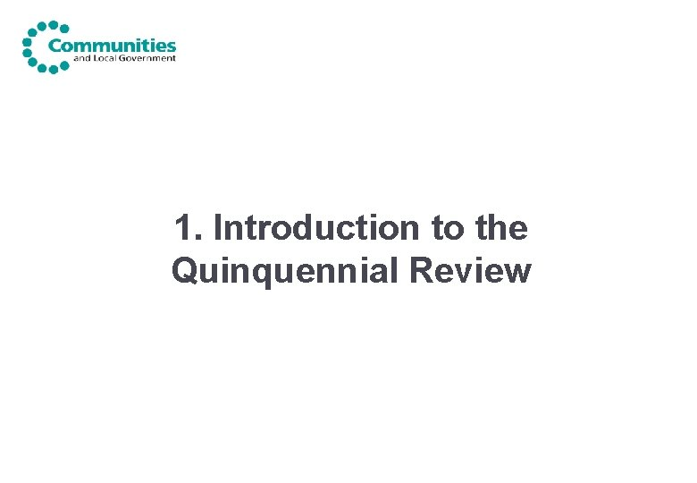 1. Introduction to the Quinquennial Review
