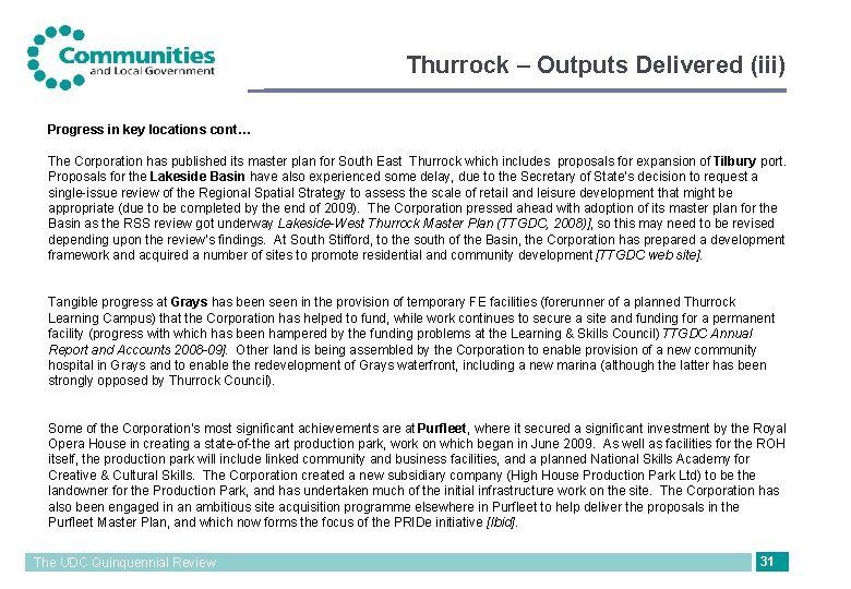 Thurrock – Outputs Delivered (iii) Progress in key locations cont… The Corporation has published