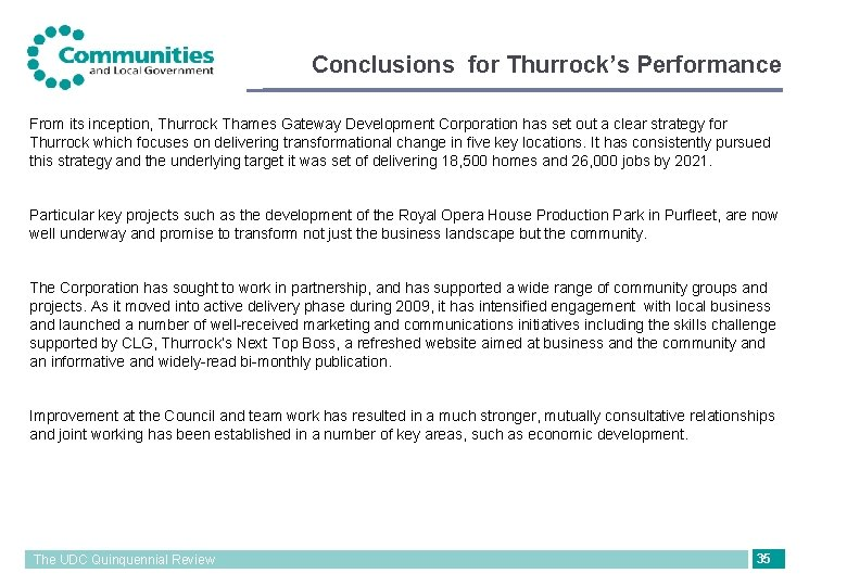 Conclusions for Thurrock's Performance From its inception, Thurrock Thames Gateway Development Corporation has set