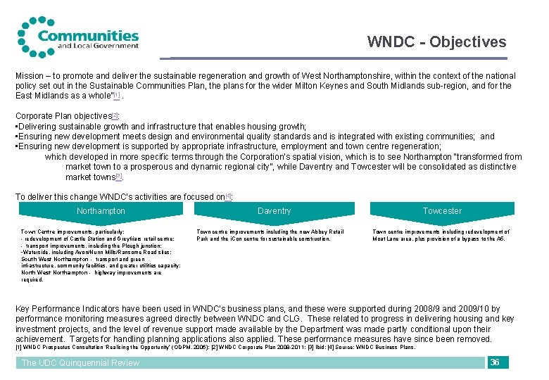 WNDC - Objectives Mission – to promote and deliver the sustainable regeneration and growth