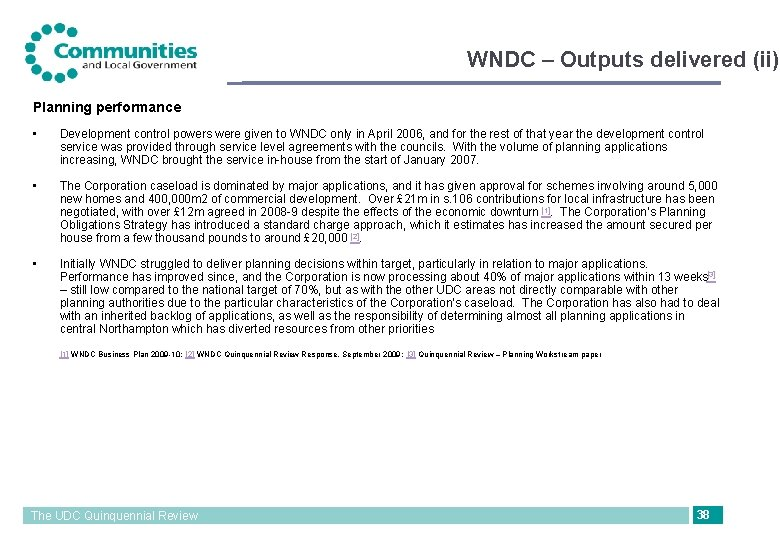 WNDC – Outputs delivered (ii) Planning performance • Development control powers were given to