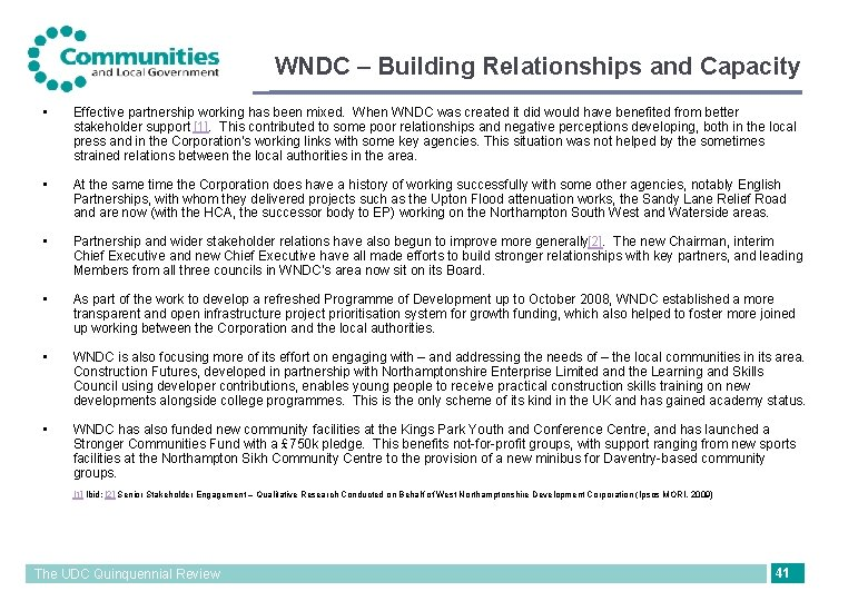 WNDC – Building Relationships and Capacity • Effective partnership working has been mixed. When