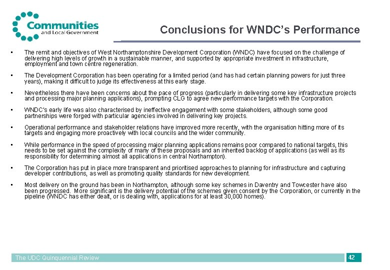 Conclusions for WNDC's Performance • The remit and objectives of West Northamptonshire Development Corporation