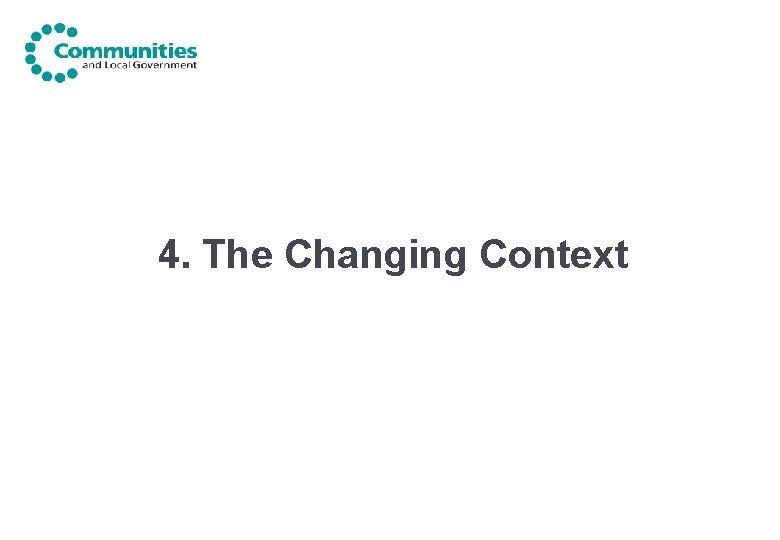 4. The Changing Context