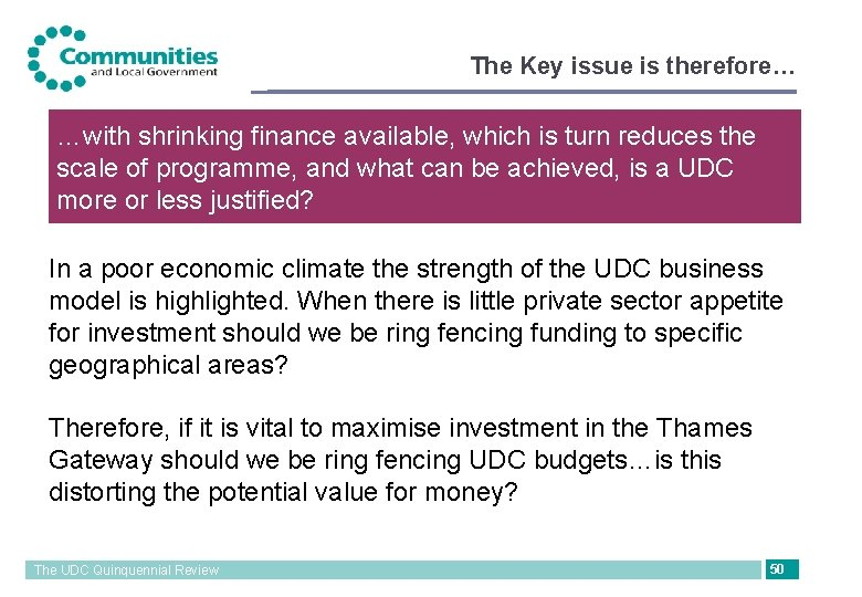 The Key issue is therefore… …with shrinking finance available, which is turn reduces the