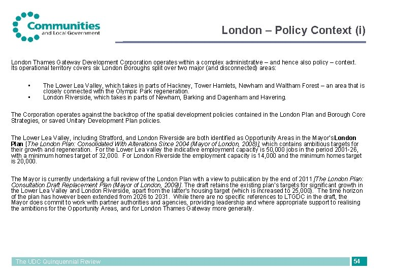 London – Policy Context (i) London Thames Gateway Development Corporation operates within a complex