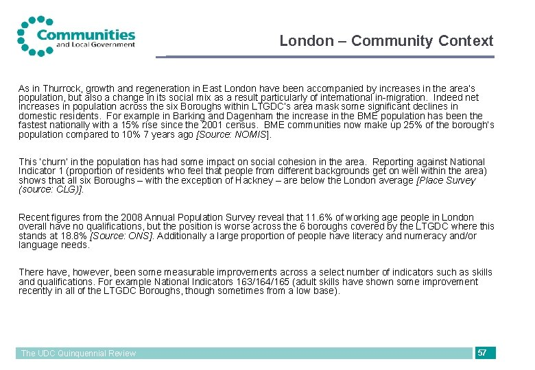 London – Community Context As in Thurrock, growth and regeneration in East London have