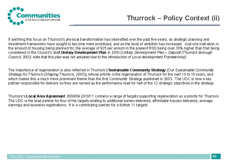 Thurrock – Policy Context (ii) If anything this focus on Thurrock's physical transformation has