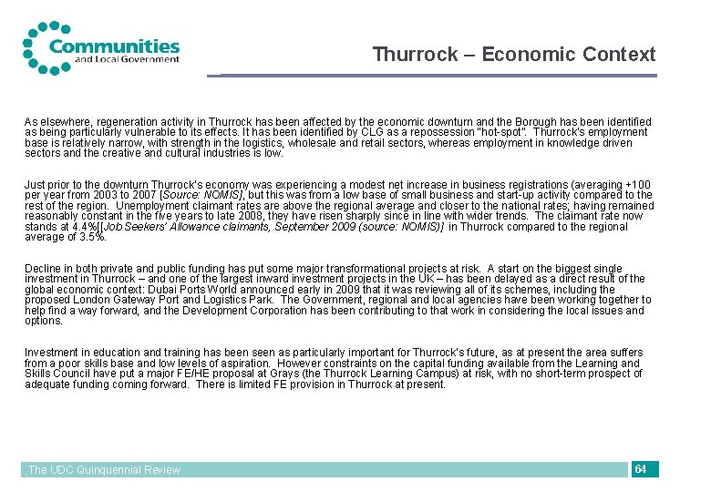 Thurrock – Economic Context As elsewhere, regeneration activity in Thurrock has been affected by