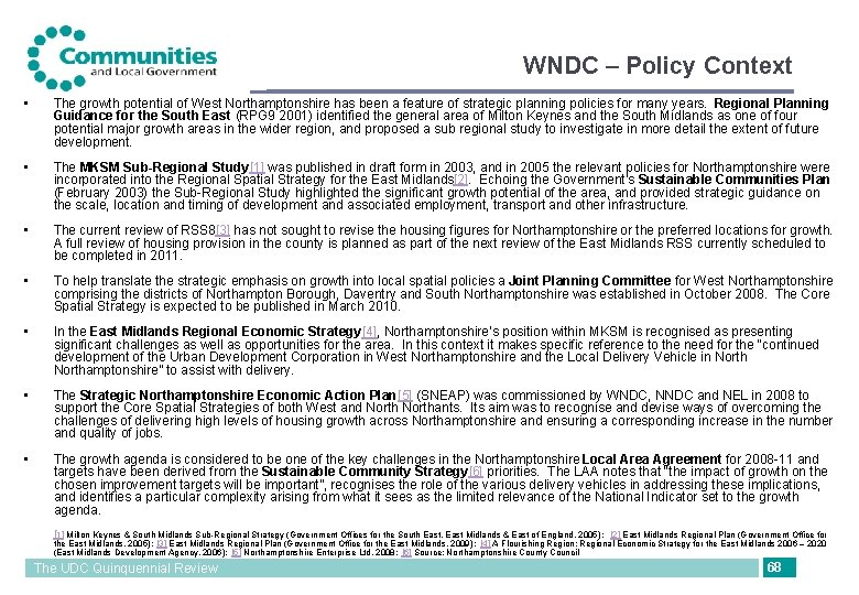 WNDC – Policy Context • The growth potential of West Northamptonshire has been a