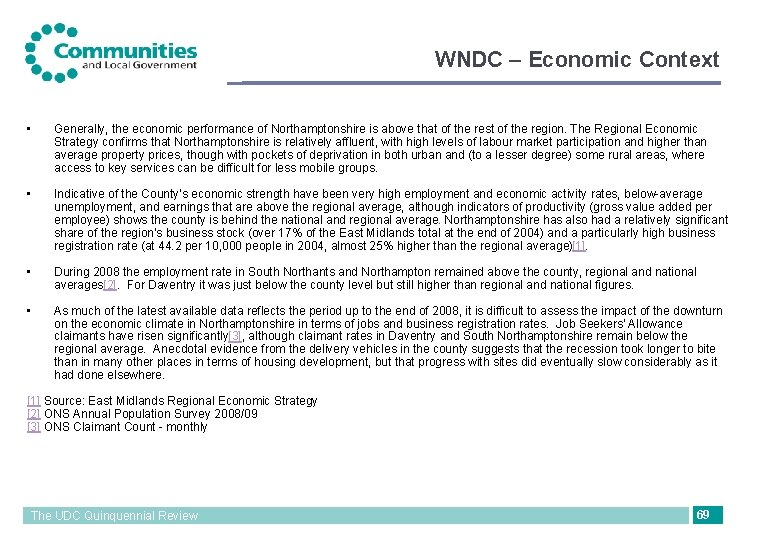 WNDC – Economic Context • Generally, the economic performance of Northamptonshire is above that