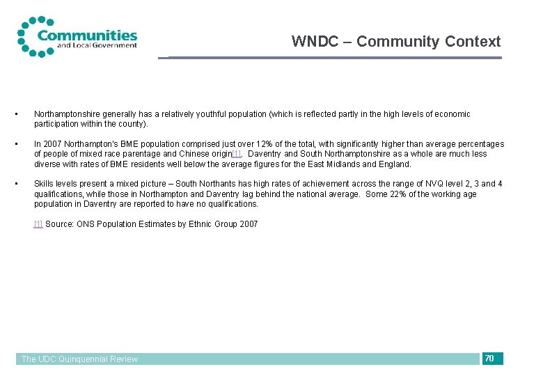 WNDC – Community Context • Northamptonshire generally has a relatively youthful population (which is