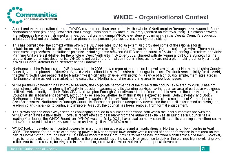 WNDC - Organisational Context • As in London, the operational area of WNDC covers