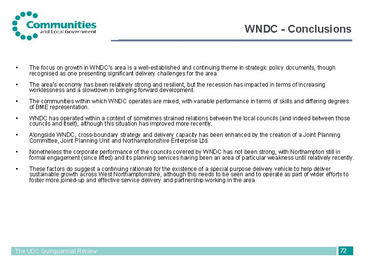 WNDC - Conclusions • The focus on growth in WNDC's area is a well-established