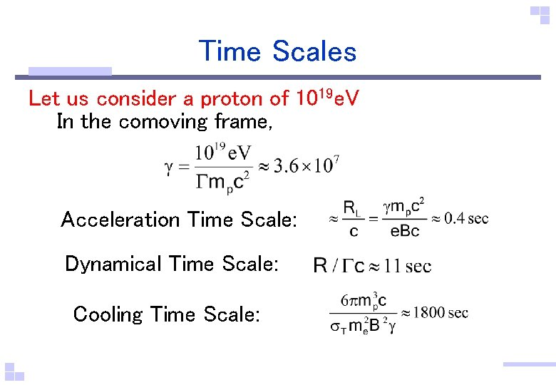 Time Scales Let us consider a proton of 1019 e. V In the comoving