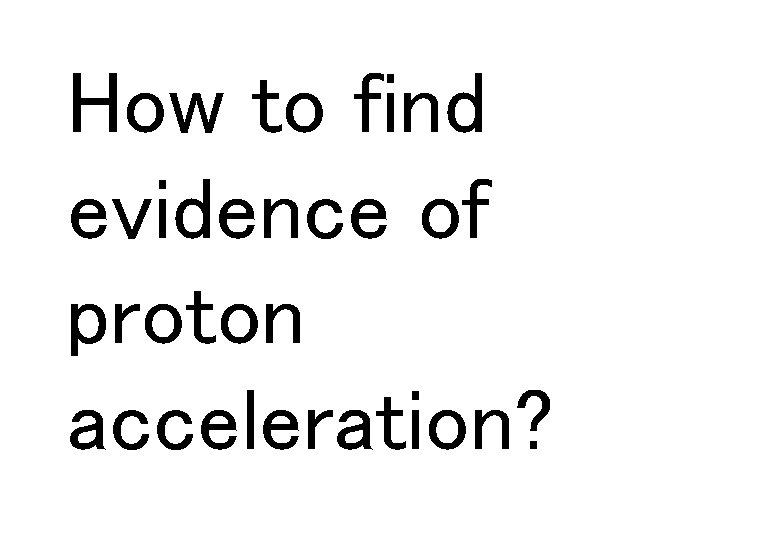 How to find evidence of proton acceleration?