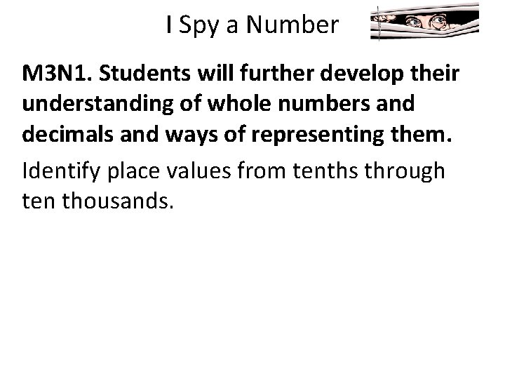 I Spy a Number M 3 N 1. Students will further develop their understanding