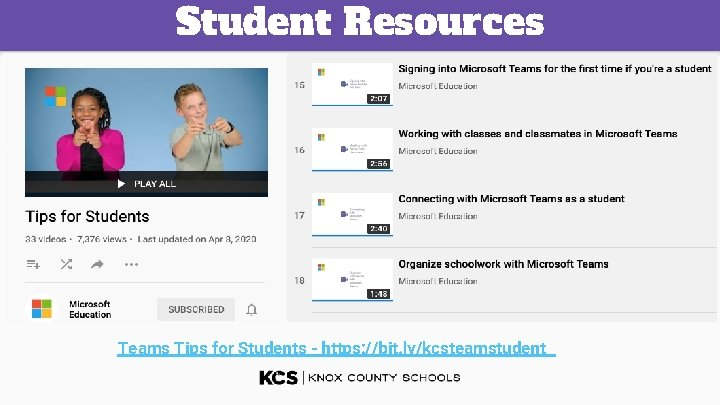 Student Resources Teams Tips for Students - https: //bit. ly/kcsteamstudent
