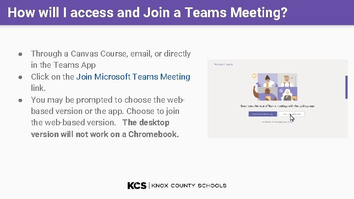 How will I access and Join a Teams Meeting? ● Through a Canvas Course,