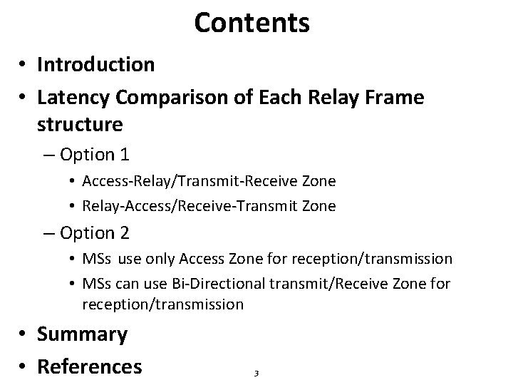 Contents • Introduction • Latency Comparison of Each Relay Frame structure – Option 1