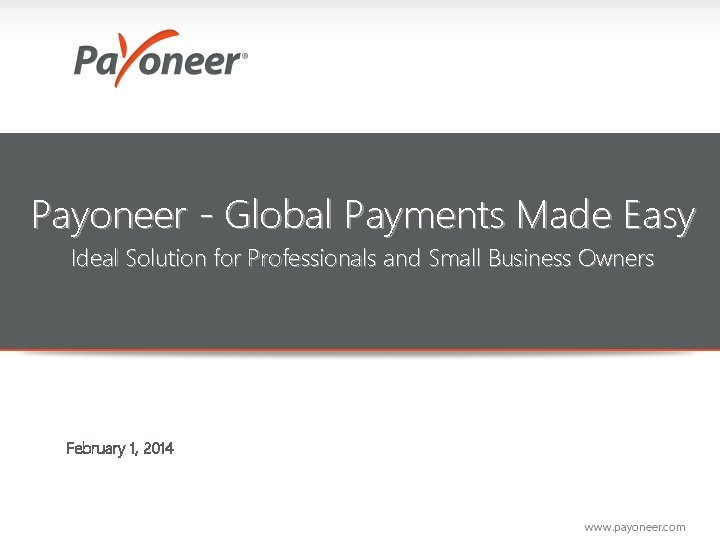 Payoneer - Global Payments Made Easy Ideal Solution for Professionals and Small Business Owners