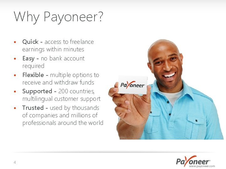 Why Payoneer? § § § 4 Quick - access to freelance earnings within minutes