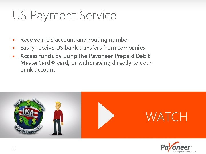 US Payment Service Receive a US account and routing number § Easily receive US