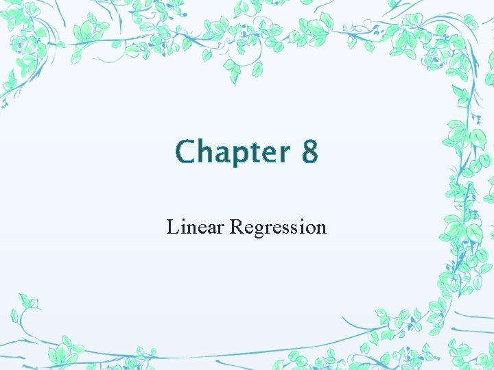 Chapter 8 Linear Regression