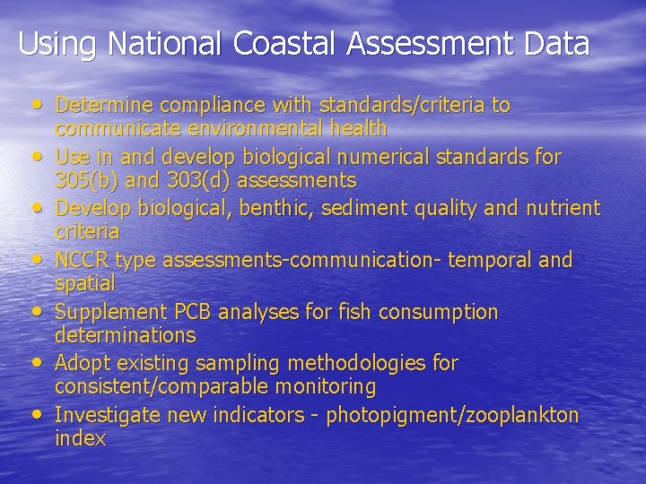 Using National Coastal Assessment Data • Determine compliance with standards/criteria to • • •