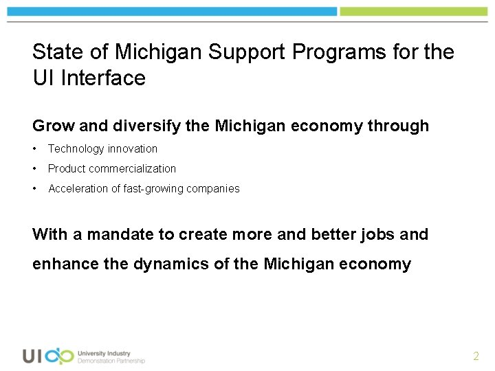 State of Michigan Support Programs for the UI Interface Grow and diversify the Michigan