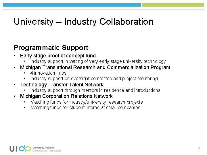 University – Industry Collaboration Programmatic Support • Early stage proof of concept fund •