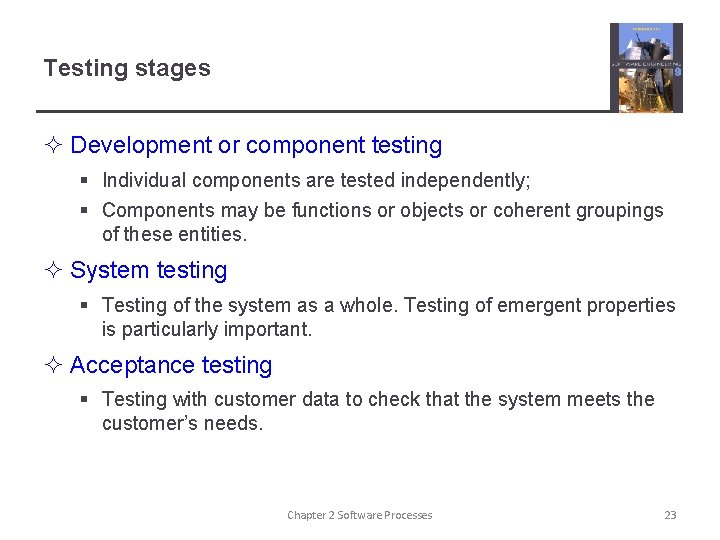 Testing stages ² Development or component testing § Individual components are tested independently; §