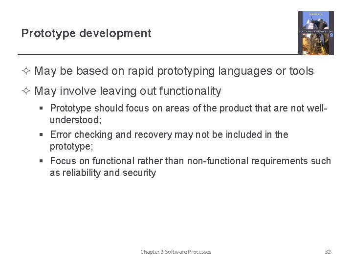 Prototype development ² May be based on rapid prototyping languages or tools ² May