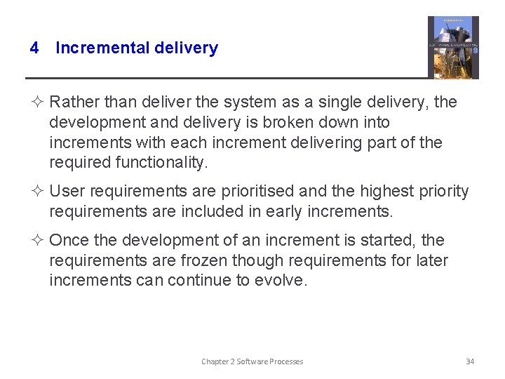 4 Incremental delivery ² Rather than deliver the system as a single delivery, the