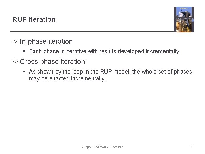 RUP iteration ² In-phase iteration § Each phase is iterative with results developed incrementally.