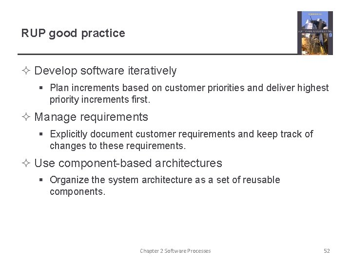 RUP good practice ² Develop software iteratively § Plan increments based on customer priorities