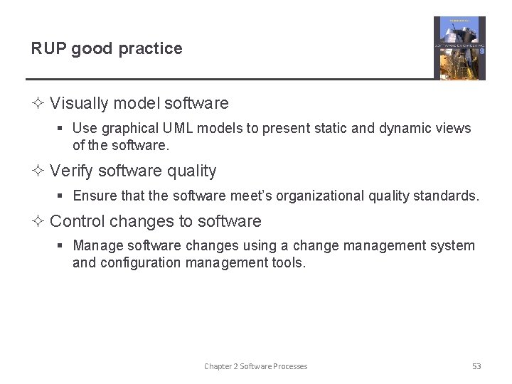 RUP good practice ² Visually model software § Use graphical UML models to present